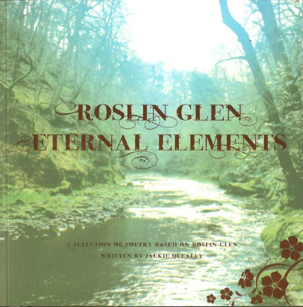 Poetry and images of Roslin Glen by Jackie Queally of Celtic Trails and Earthwise